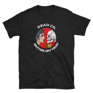 Better Off Dead T-Shirt