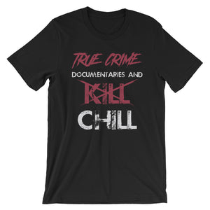'True Crime and Chill' T-Shirt