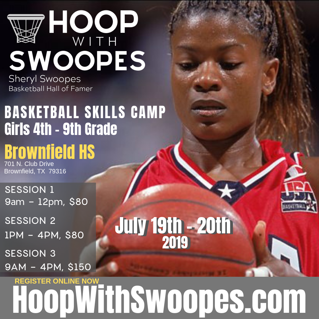 Hoop with Swoopes - Brownfield, TX July 19 - 20, 2019