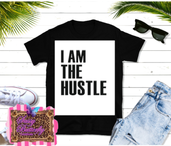 I Am The Hustle Svg Sassy Butterfly Creations