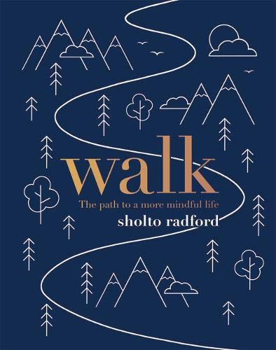 Walk: The Path to a More Mindful Life