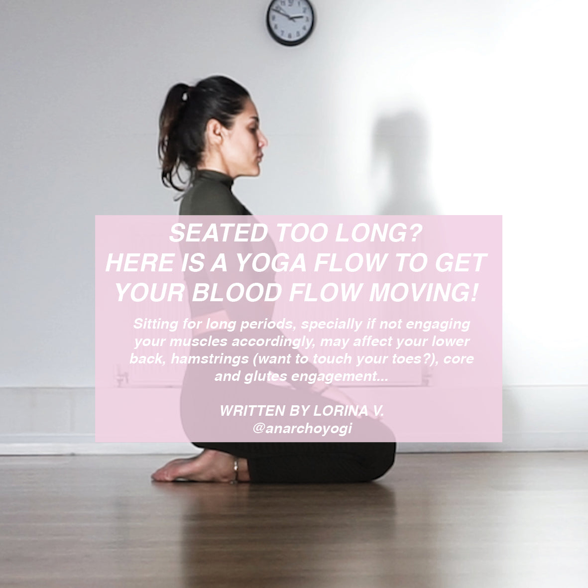 Seated too long? Here is a Yoga flow to get your blood flow moving!