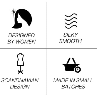 designed by women, silky smooth, scandinavian design,made in small batches