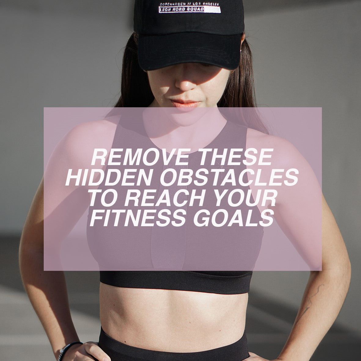 LEON NORD Activewear - Remove These Obstacles to Reach Your Fitness Goals