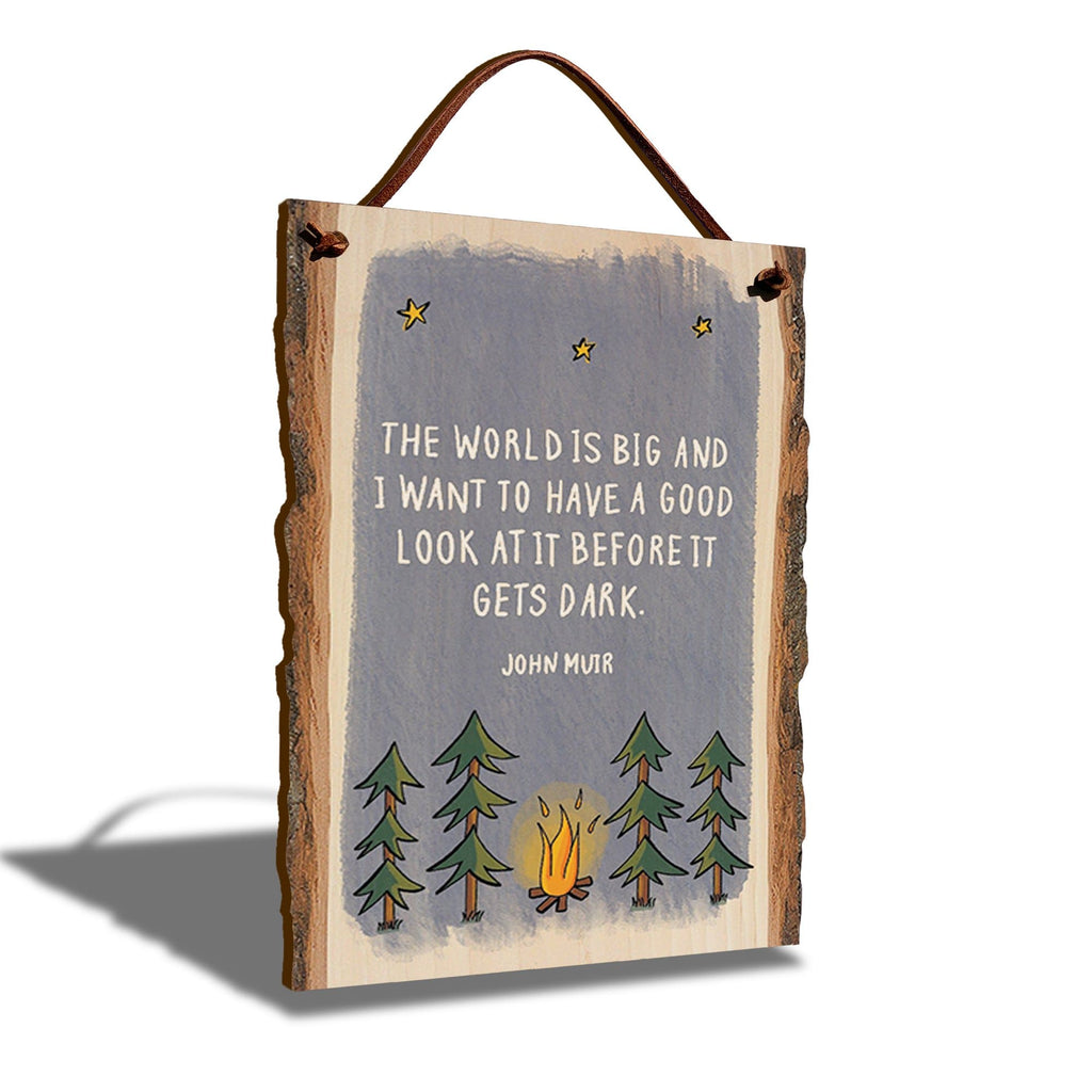 "John Muir Big World Quote on 6""x9"" Live Edge DaydreamHQ"