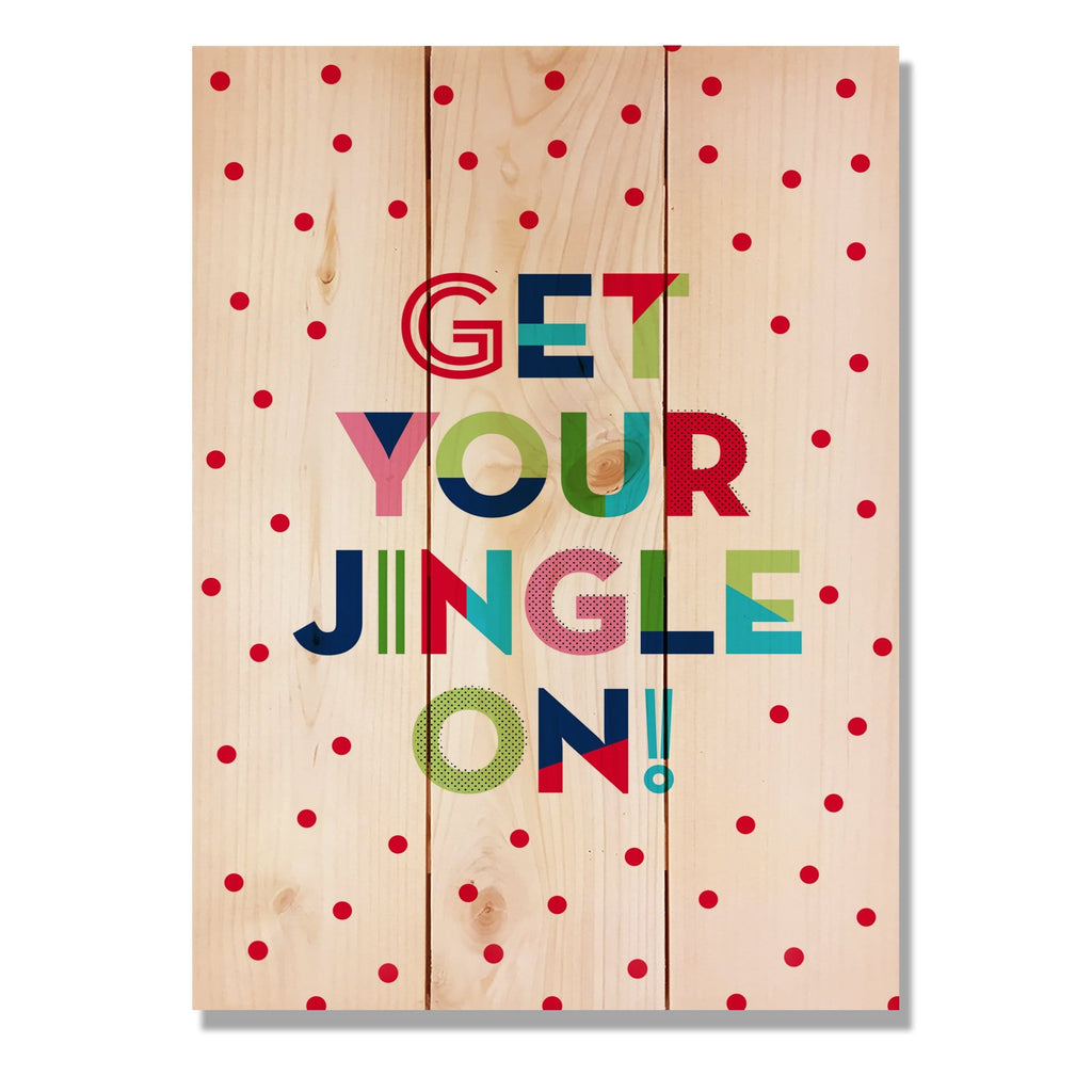 "Get Your Jingle On - Classic Pine Wood Art DaydreamHQ Pine Wall Art 11""x15"""