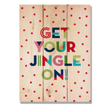 Get Your Jingle On - Classic Pine Wood Art