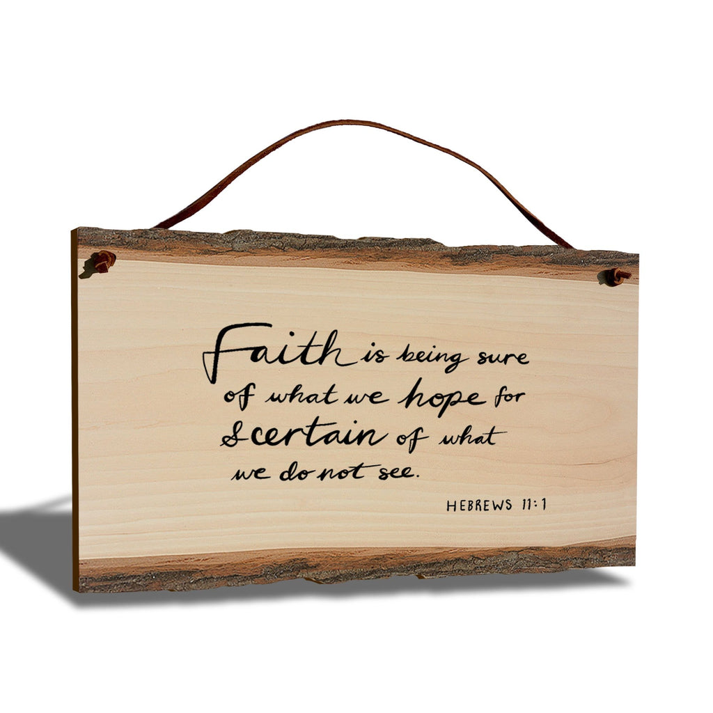 "Faith Is Hebrews 11:1 Scripture on 9""x6"" Live Edge DaydreamHQ"