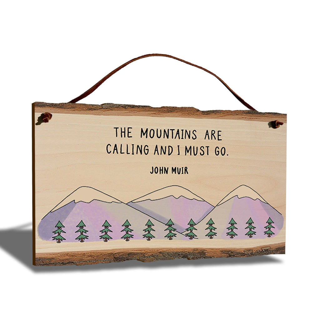 "John Muir Mountains Calling Quote on 9""x6"" Live Edge DaydreamHQ"