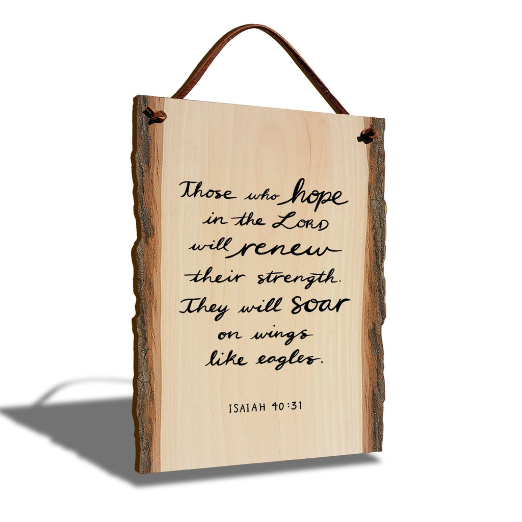 "Soar on Wings Isaiah Scripture on 6""x9"" Live Edge DaydreamHQ"