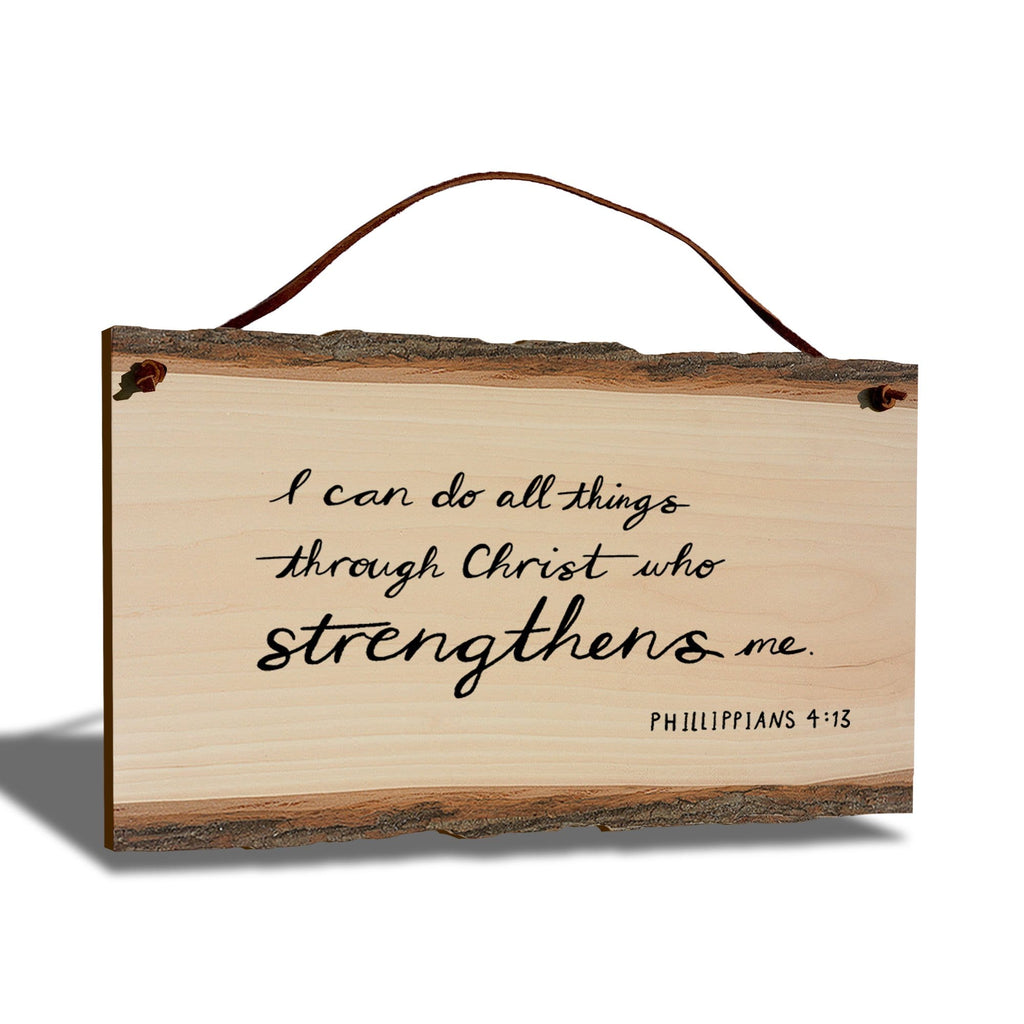 "I Can Do All Things Scripture on 9""x6"" Live Edge DaydreamHQ"