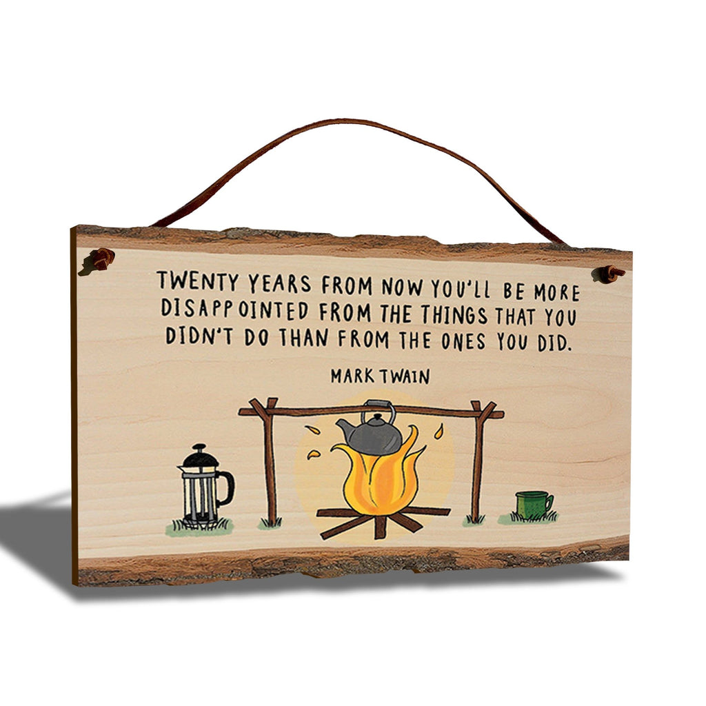 "Mark Twain Twenty Years Quote on 9""x6"" Live Edge DaydreamHQ"