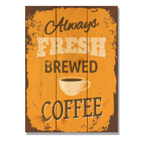 "Always Fresh Brewed Coffee - Classic Pine Wood Art DaydreamHQ Pine Wall Art 11""x15"""