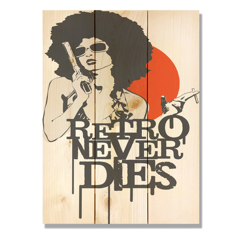 "Retro Never Dies - Classic Pine Wood Art DaydreamHQ Pine Wall Art 11""x15"""