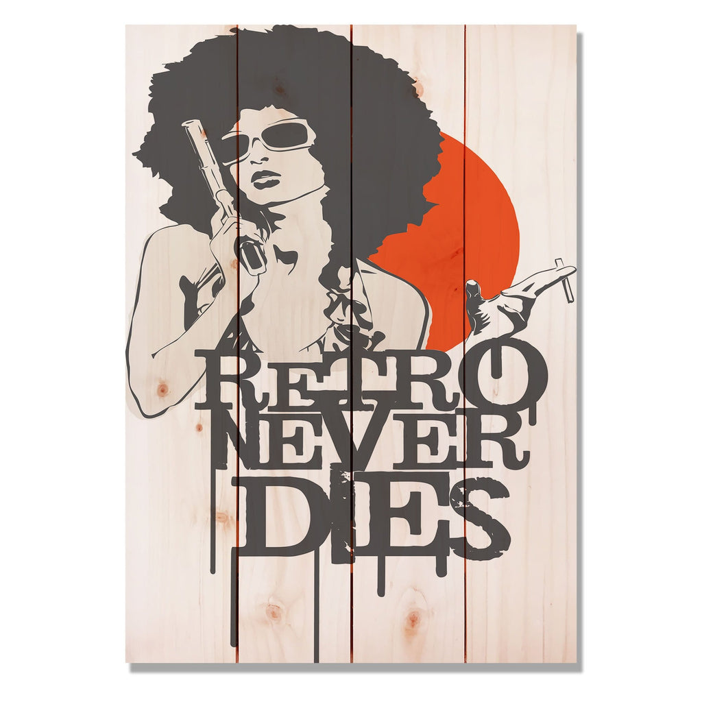 "Retro Never Dies - Classic Pine Wood Art DaydreamHQ Pine Wall Art 14""x20"""