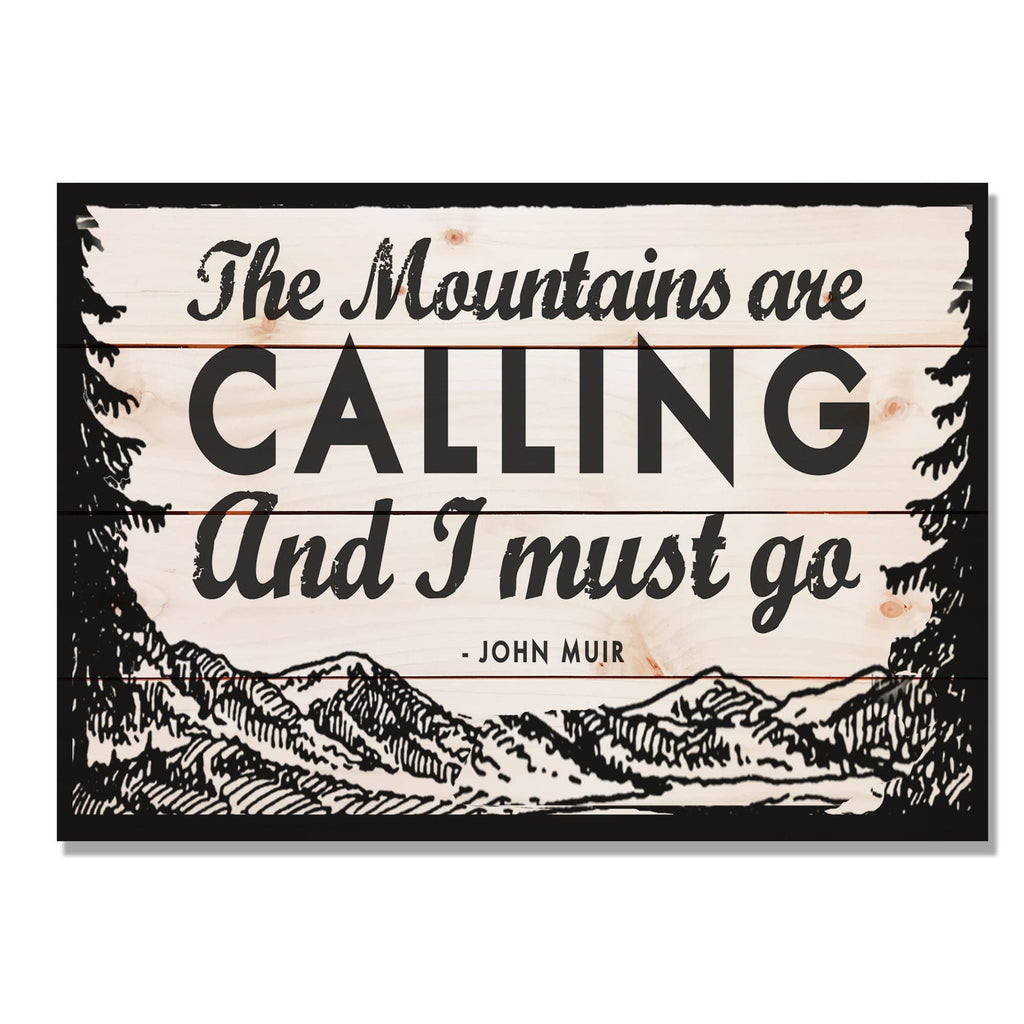 Mountains Are Calling John Muir Quote Wood Print / Art Print On Wood Pallet / Father's Day Gift / Gift For Dad / Pallet Wood Wall Art DaydreamHQ