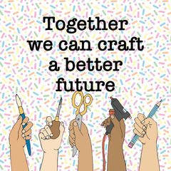 Together we can craft a better world