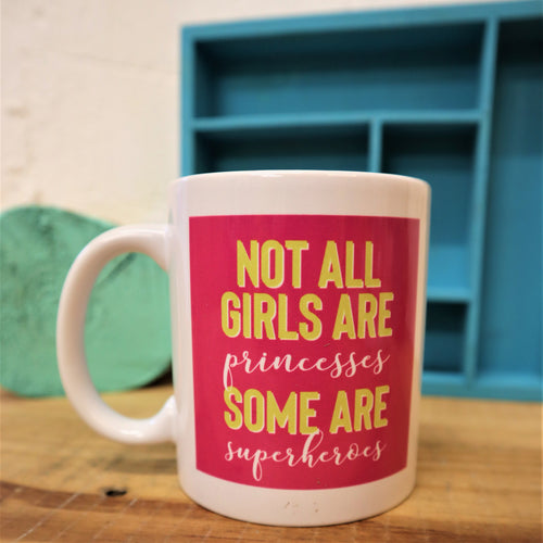 Not all girls are princesses mug