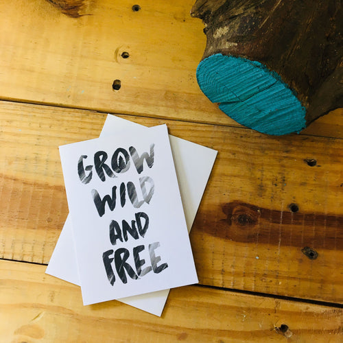 Grow wild and Free card