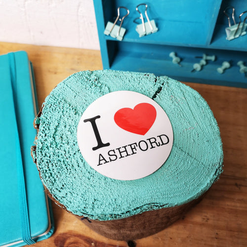I love Ashford type sticker round