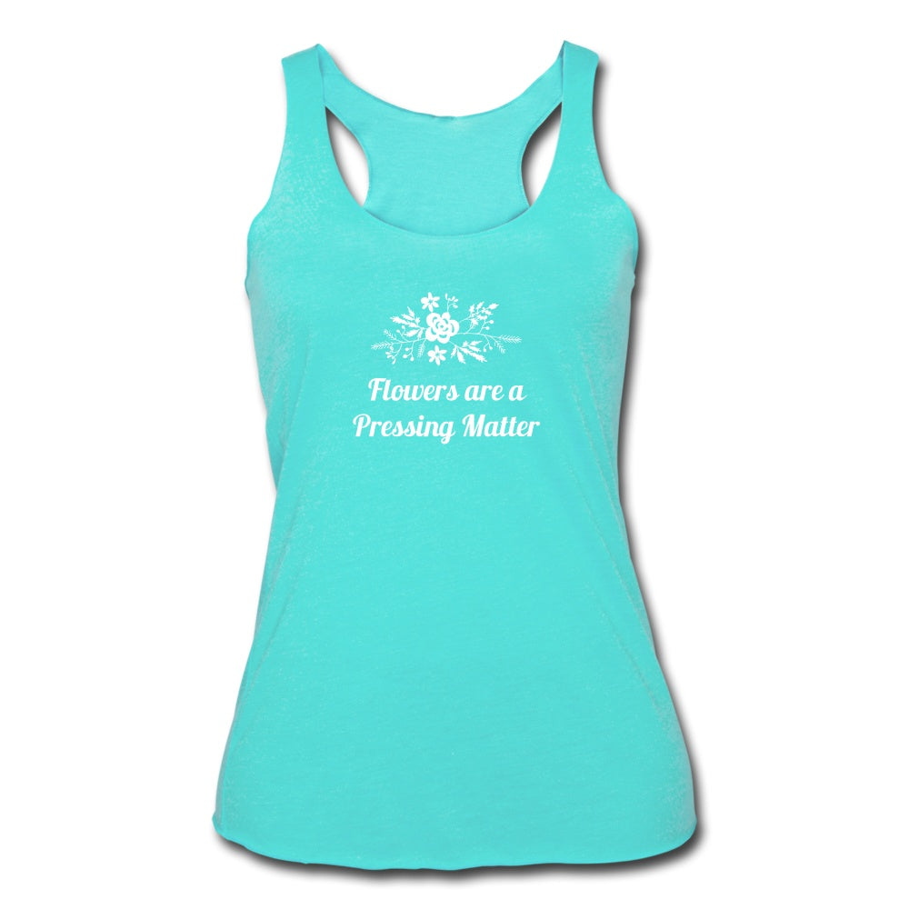 Flowers are a Pressing Matter Racerback Tank turquoise / 2XL Women's Tri-Blend Racerback Tank Top Microfleur