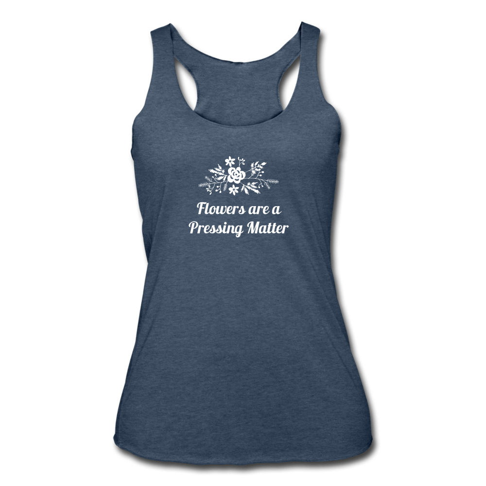 Flowers are a Pressing Matter Racerback Tank heather navy / 2XL Women's Tri-Blend Racerback Tank Top Microfleur