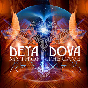 Myth Of The Cave Remixes - Deya Dova