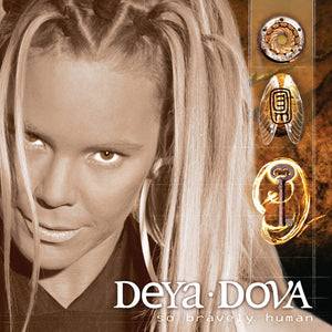 So Bravely Human SIGNED CD - Deya Dova