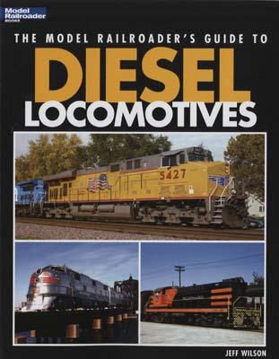 Kalmbach The Model Railroaders Guide To Diesel Locomotives