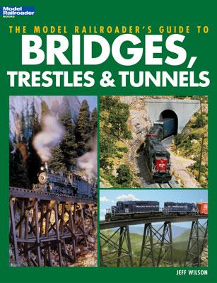 Kalmbach The Model Railroad Guide To Bridges And Trestles