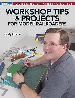 Kalmbach Workshop Tips And Projects For Your Model Railroad