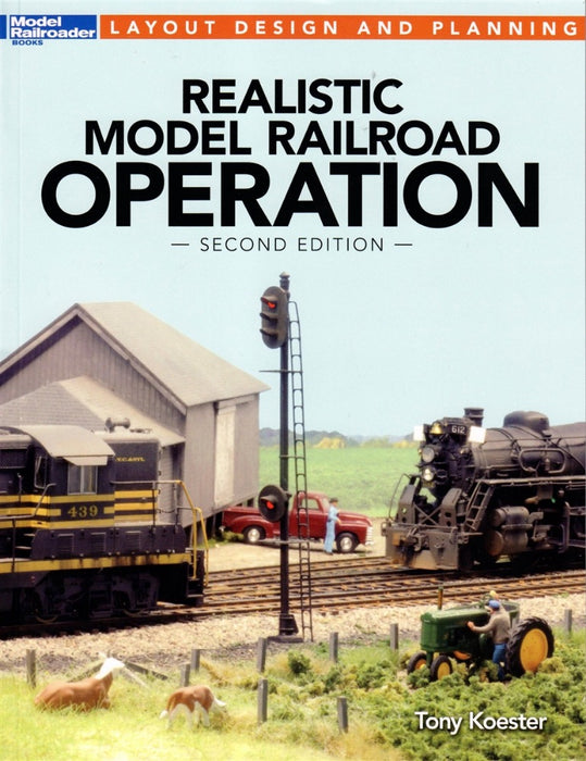 Kalmbach Realistic Model Railroad Operation 2nd Edition