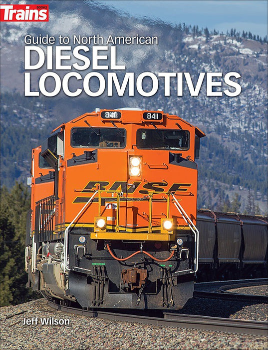Kalmbach Guide to North American Diesel Locomotives - Softcover, 350 Pages