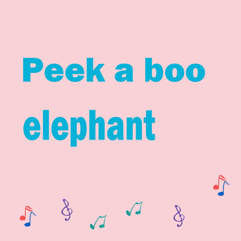 Cute Peek A Boo Elephant for Babies