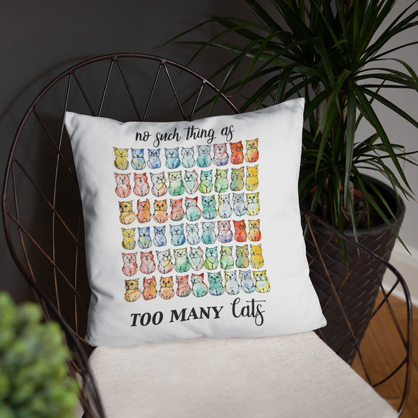 No Such Thing as Too Many Cats Basic Pillow - Gift for Cat Lovers - CatCottageDesign