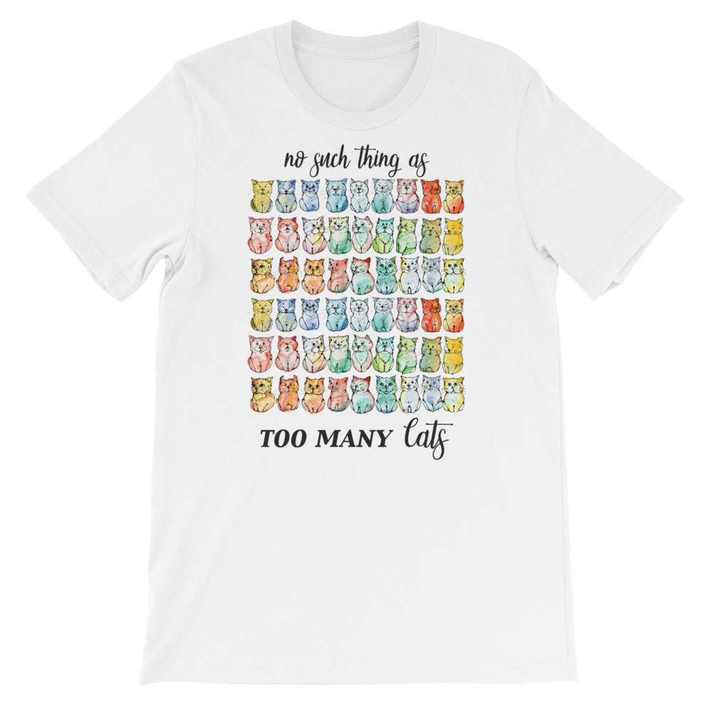 Short-Sleeve Unisex T-Shirt - No Such Thing As Too Many Cats - Gift for Cat Lovers - CatCottageDesign