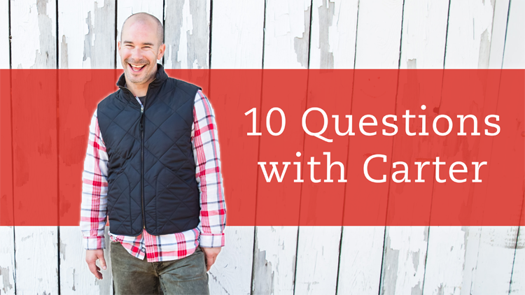 10 Questions with Carter