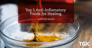 Top 5 Anti-Inflammatory Foods for Healing