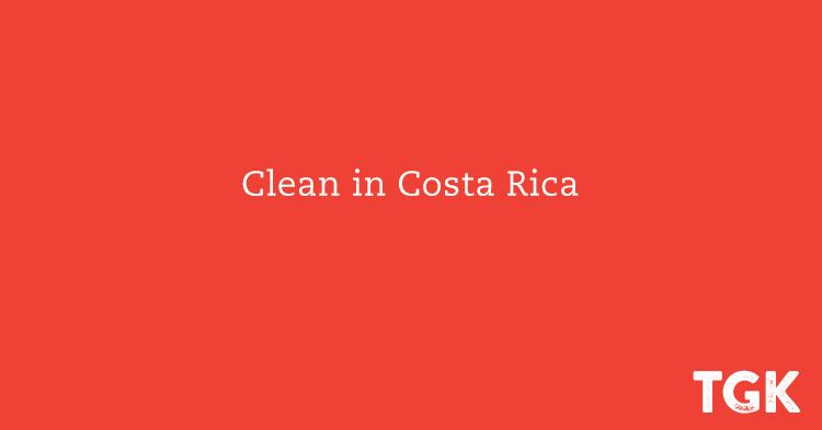 Clean in Costa Rica