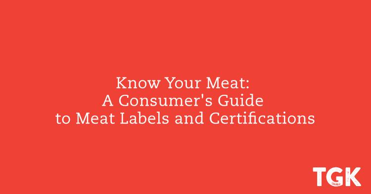 Know Your Meat: A Consumer's Guide to Meat Labels and Certifications