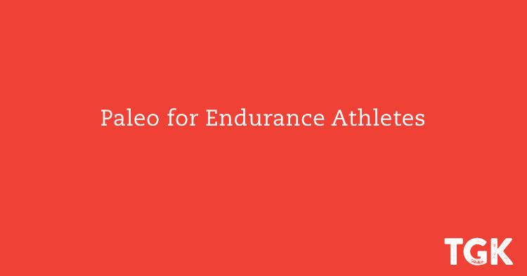 Paleo for Endurance Athletes