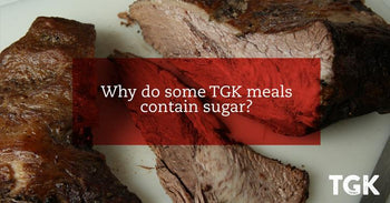 Why Do Some TGK Meals Contain Sugar?