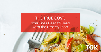 The True Cost: TGK Goes Head to Head with the Grocery Store