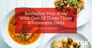 Revitalize Your Body with One of These 3 Wholesome Diets