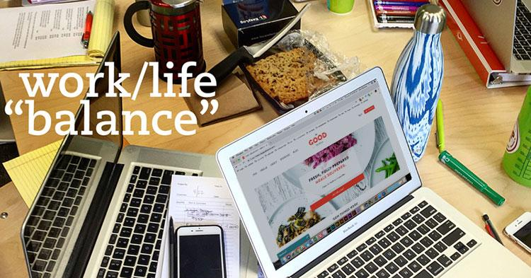 4 Tips for Achieving Work/Life Balance