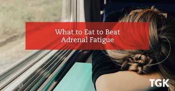 What to Eat to Beat Adrenal Fatigue