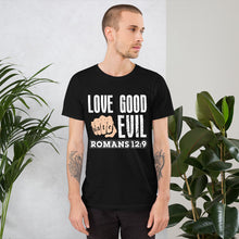 Load image into Gallery viewer, Romans 12:9 - Love Good, HATE Evil T-Shirt