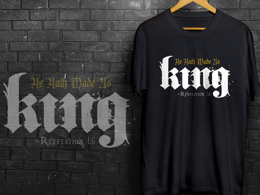 He Hath Made us KING Rev 1:6 - T-shirt