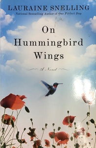 On Hummingbirds Wings (paperback) Lauraine Snelling