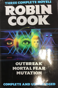 Outbreak , Mortal Fear , Mutation (Hardback) Robin Cook